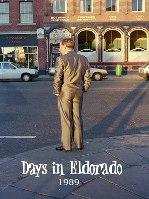 Days in Eldorado 1989